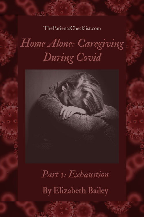 Home Alone: Caregiving During Covid | Part 1: Exhaustion