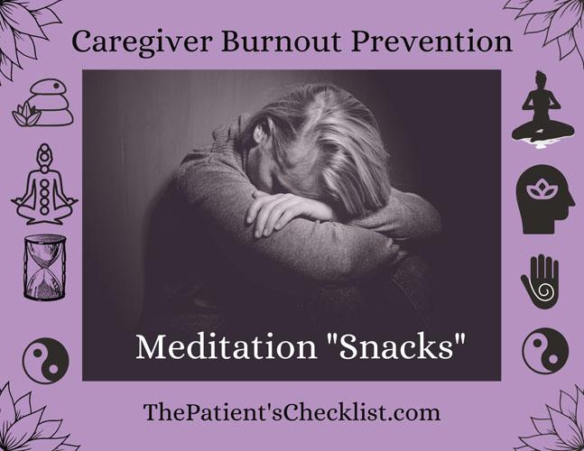 """Caregiver Burnout Prevention: Meditation """"Snacks"""""""