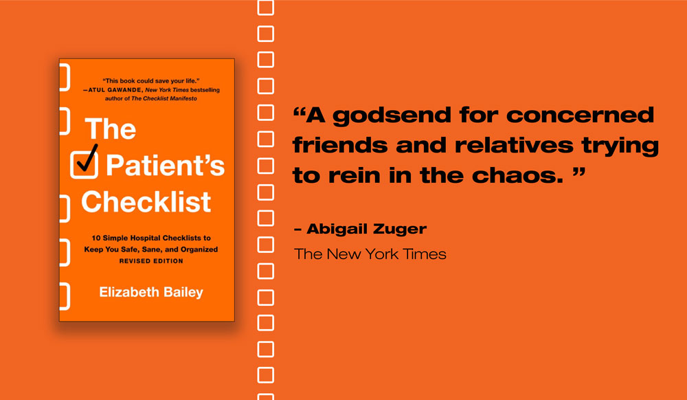The Patient's Checklist is a godsend for concerned friends and relatives.